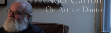 "Video: Interview with Noël Carroll ""Arthur Danto & Art Criticism"""