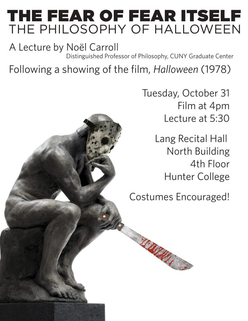 "the fear of fear itself: the philosophy of halloween"", a lecture"